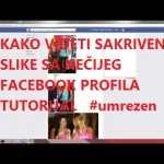 Kako videti sakrivene slike na Facebook-u  VIDEO TUTORIJAL