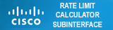 Cisco rate limit calculator for routers subinterface